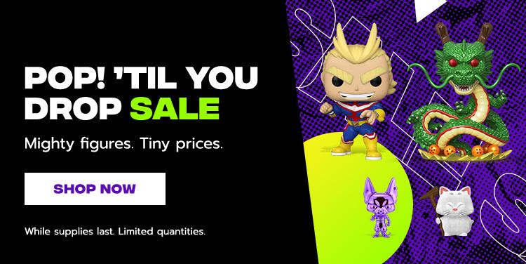 Pop! 'Til You Drop Sale