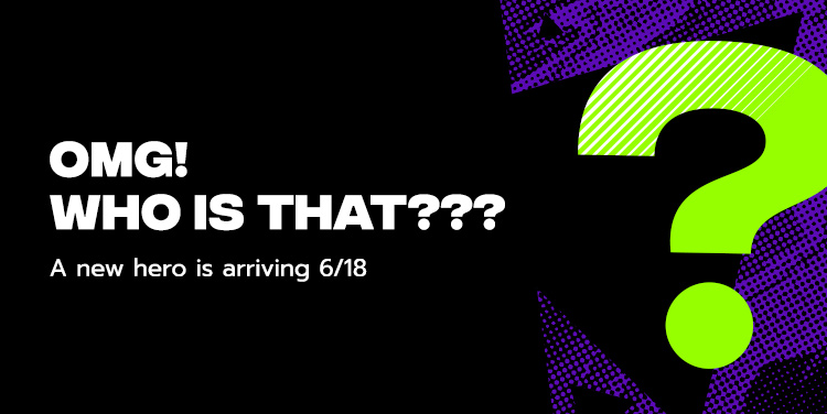 Omg! Who Is That??? A New Hero is Arriving 6/18!