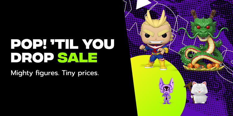 Pop! 'Til you drop sale - Mighty figures. Tiny Prices