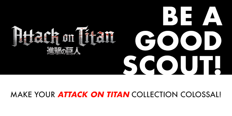 Be A Good Scout! Make Your Attack on Titan Collection Colossal!